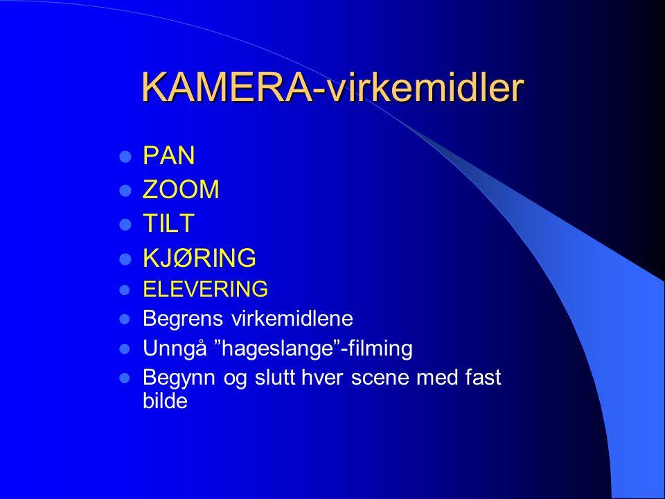 KAMERA – ZOOM KAMERA – ZOOM  Best til å ENDRE BRENNVIDDE  NÆ – bilde  = NÆRT KAMERA  TOT – bilde  = FJERNT KAMERA