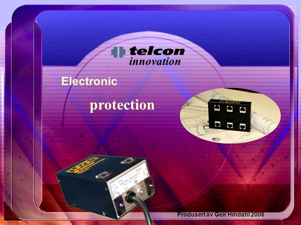 innovation protection Produsert av Geir Hindahl 2006 Electronic
