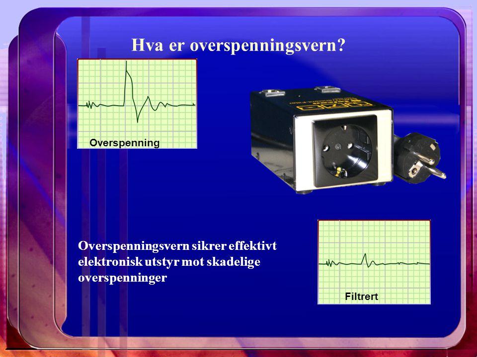 Hva er overspenningsvern? Overspenning Overspenningsvern sikrer effektivt elektronisk utstyr mot skadelige overspenninger Filtrert