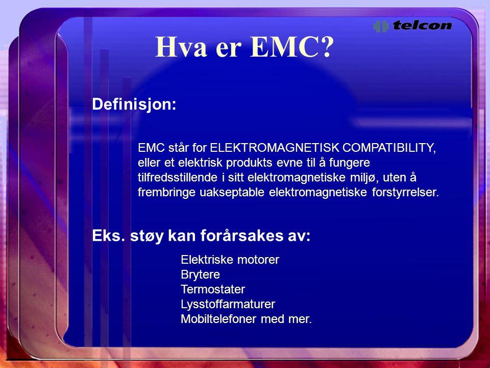 Hva er EMC? Definisjon: EMC står for ELEKTROMAGNETISK COMPATIBILITY, eller et elektrisk produkts evne til å fungere tilfredsstillende i sitt elektroma