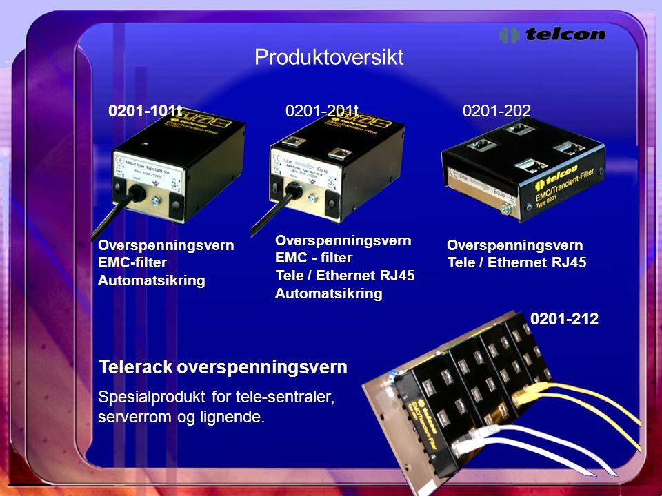 Produktoversikt Overspenningsvern EMC - filter Tele / Ethernet RJ45 Automatsikring Overspenningsvern EMC-filter Automatsikring Overspenningsvern Tele