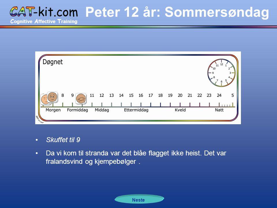 C ognitive A ffective T raining Peter 12 år: Sommersøndag •Lei av det til 4 og sinna til 5 •Jeg ble urolig og irritert, så jeg ville hjem og spille datamaskin.