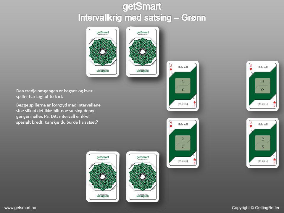 Den tredje omgangen er begynt og hver spiller har lagt ut to kort. Begge spillerne er fornøyd med intervallene sine slik at det ikke blir noe satsing