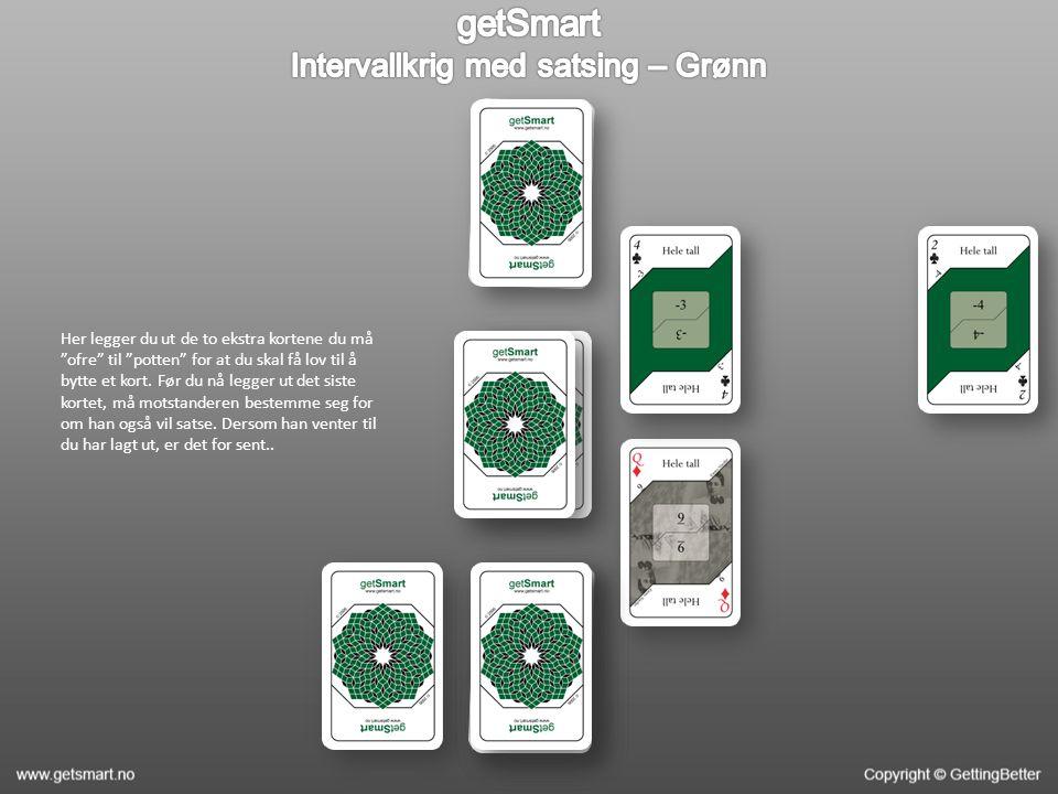 Her legger du ut de to ekstra kortene du må ofre til potten for at du skal få lov til å bytte et kort.