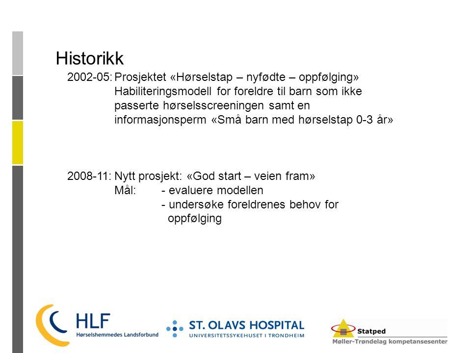 Historikk 2002-05:Prosjektet «Hørselstap – nyfødte – oppfølging» Habiliteringsmodell for foreldre til barn som ikke passerte hørselsscreeningen samt e