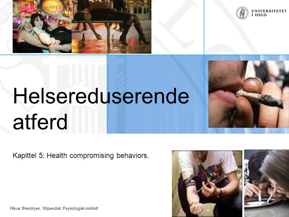 Håvar Brendryen, Stipendiat, Psykologisk institutt Helsereduserende atferd Kapittel 5: Health compromising behaviors.