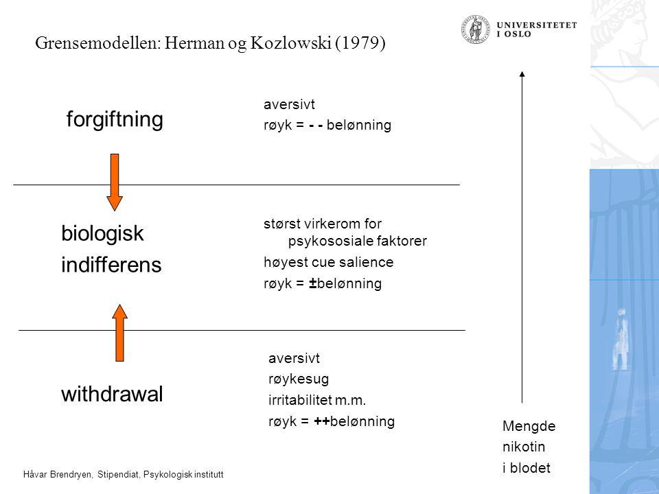 Håvar Brendryen, Stipendiat, Psykologisk institutt withdrawal biologisk indifferens forgiftning Mengde nikotin i blodet størst virkerom for psykososia