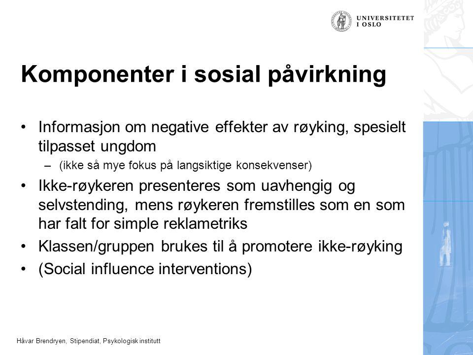 Håvar Brendryen, Stipendiat, Psykologisk institutt Komponenter i sosial påvirkning •Informasjon om negative effekter av røyking, spesielt tilpasset un