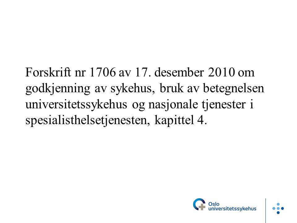 Forskrift nr 1706 av 17. desember 2010 om godkjenning av sykehus, bruk av betegnelsen universitetssykehus og nasjonale tjenester i spesialisthelsetjen