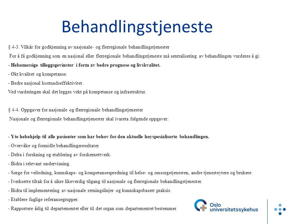 Kapittel 4. Godkjenning av nasjonale tjenester i spesialisthelsetjenesten § 4-1. Godkjenning og avvikling av nasjonale tjenester De regionale helsefor