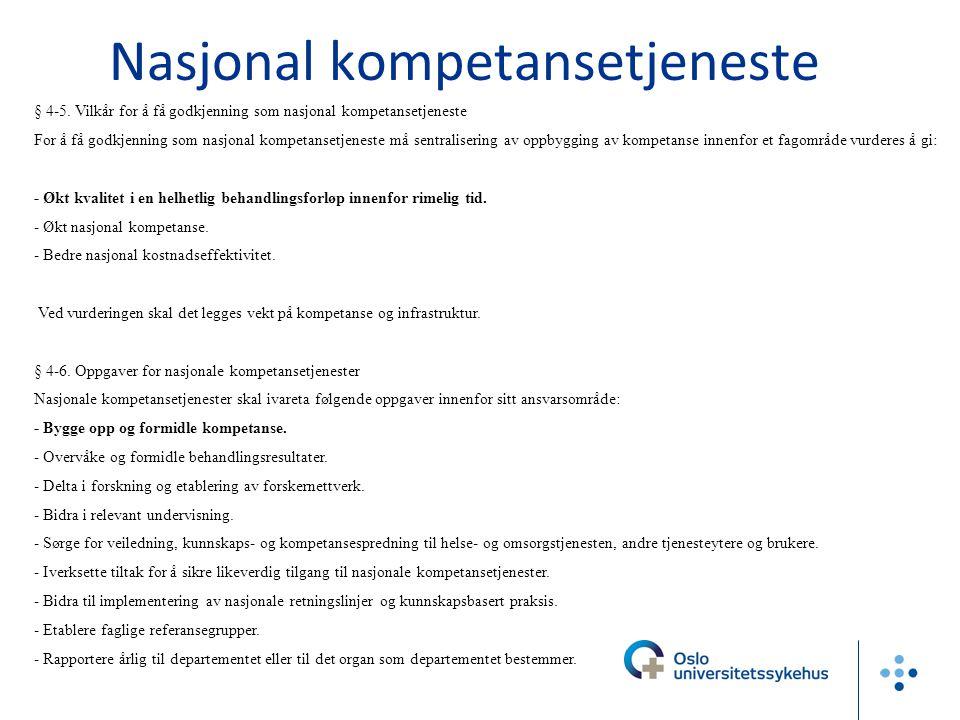§ 4-5. Vilkår for å få godkjenning som nasjonal kompetansetjeneste For å få godkjenning som nasjonal kompetansetjeneste må sentralisering av oppbyggin