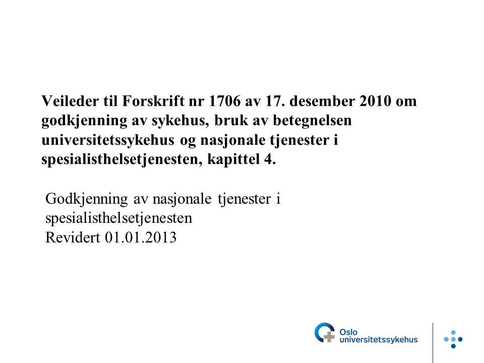 Veileder til Forskrift nr 1706 av 17. desember 2010 om godkjenning av sykehus, bruk av betegnelsen universitetssykehus og nasjonale tjenester i spesia