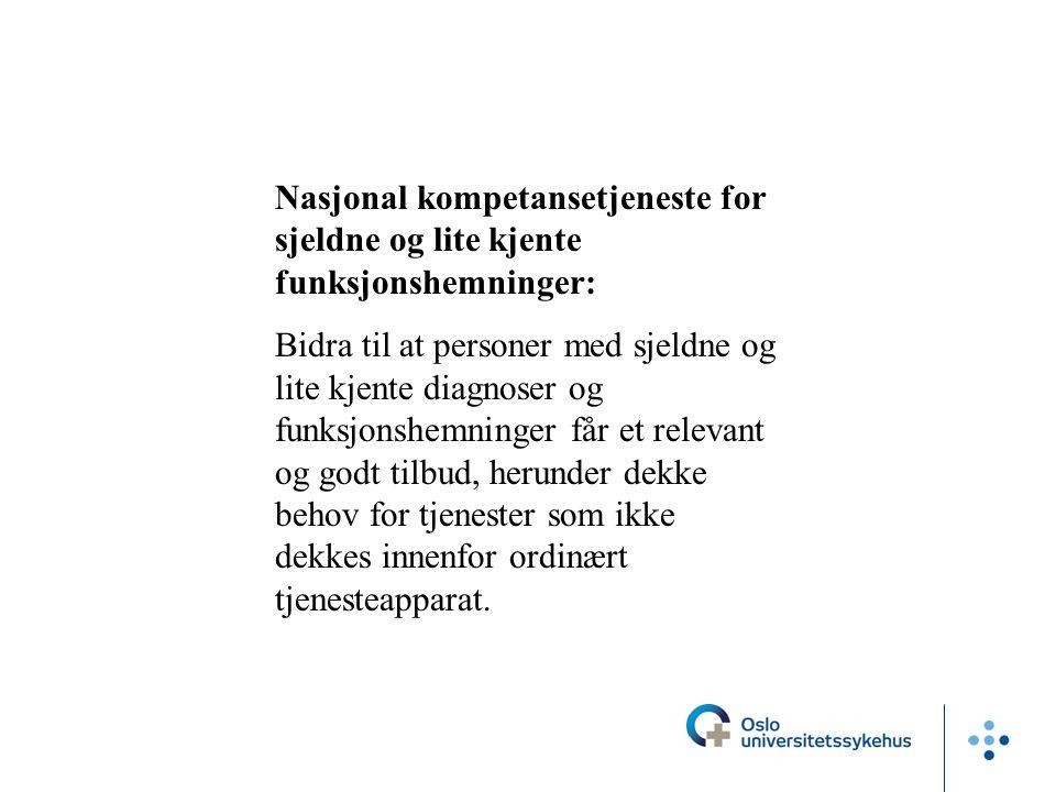 Nasjonal kompetansetjeneste for sjeldne og lite kjente funksjonshemninger: Bidra til at personer med sjeldne og lite kjente diagnoser og funksjonshemn