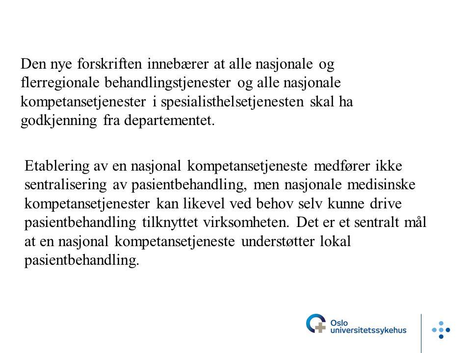 Etablering av en nasjonal kompetansetjeneste medfører ikke sentralisering av pasientbehandling, men nasjonale medisinske kompetansetjenester kan likev