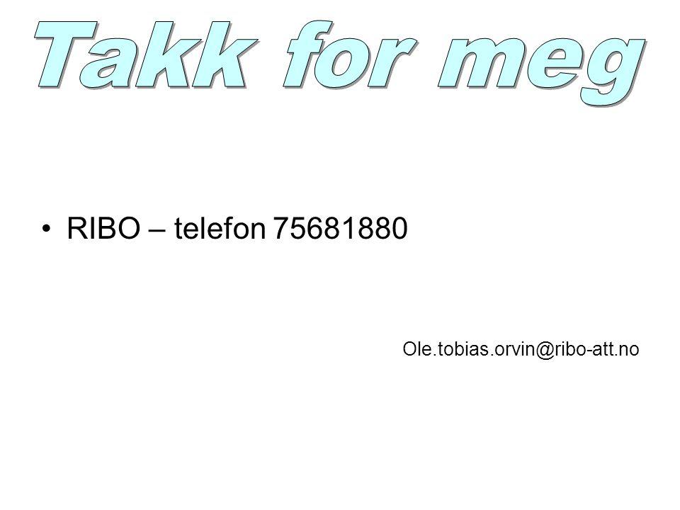 •RIBO – telefon 75681880 Ole.tobias.orvin@ribo-att.no