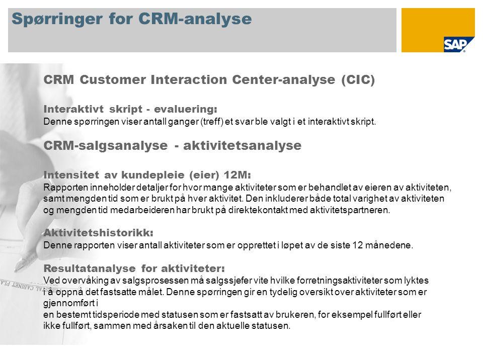 Spørringer for CRM-analyse CRM Customer Interaction Center-analyse (CIC) Interaktivt skript - evaluering: Denne spørringen viser antall ganger (treff)