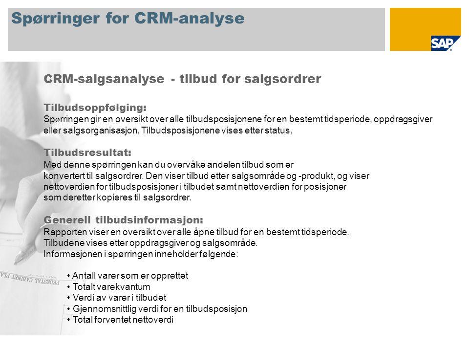 Spørringer for CRM-analyse CRM-salgsanalyse - tilbud for salgsordrer Tilbudsoppfølging: Sp ø rringen gir en oversikt over alle tilbudsposisjonene for