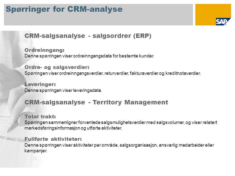 Spørringer for CRM-analyse CRM-salgsanalyse - salgsordrer (ERP) Ordreinngang: Denne spørringen viser ordreinngangsdata for bestemte kunder. Ordre- og