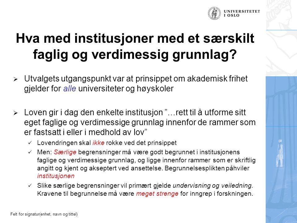 Felt for signatur(enhet, navn og tittel) Hva med institusjoner med et særskilt faglig og verdimessig grunnlag.