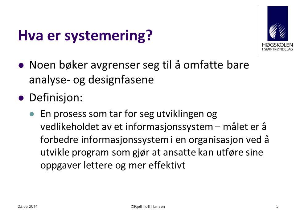 Livssyklusmodeller 23.06.2014©Kjell Toft Hansen26 Forstudium Analyse Design og programmering Innføring