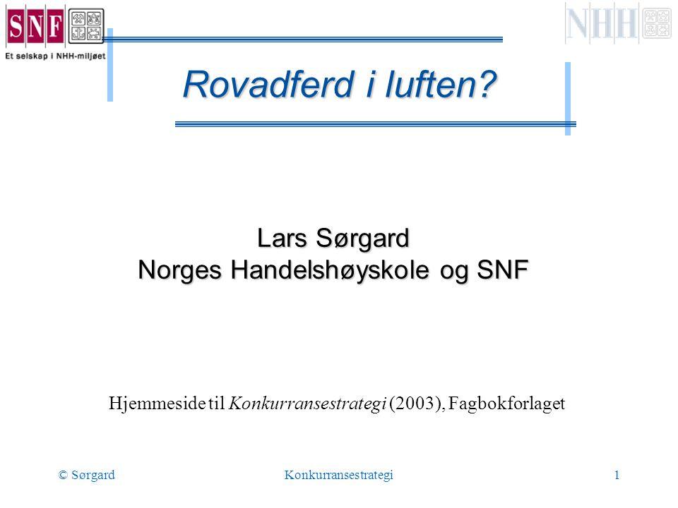 © SørgardKonkurransestrategi1 Lars Sørgard Norges Handelshøyskole og SNF Hjemmeside til Konkurransestrategi (2003), Fagbokforlaget Rovadferd i luften