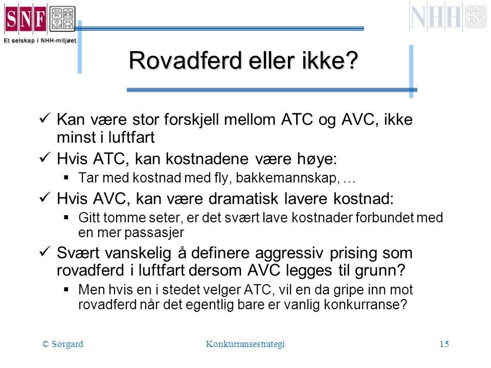© SørgardKonkurransestrategi15 Rovadferd eller ikke.