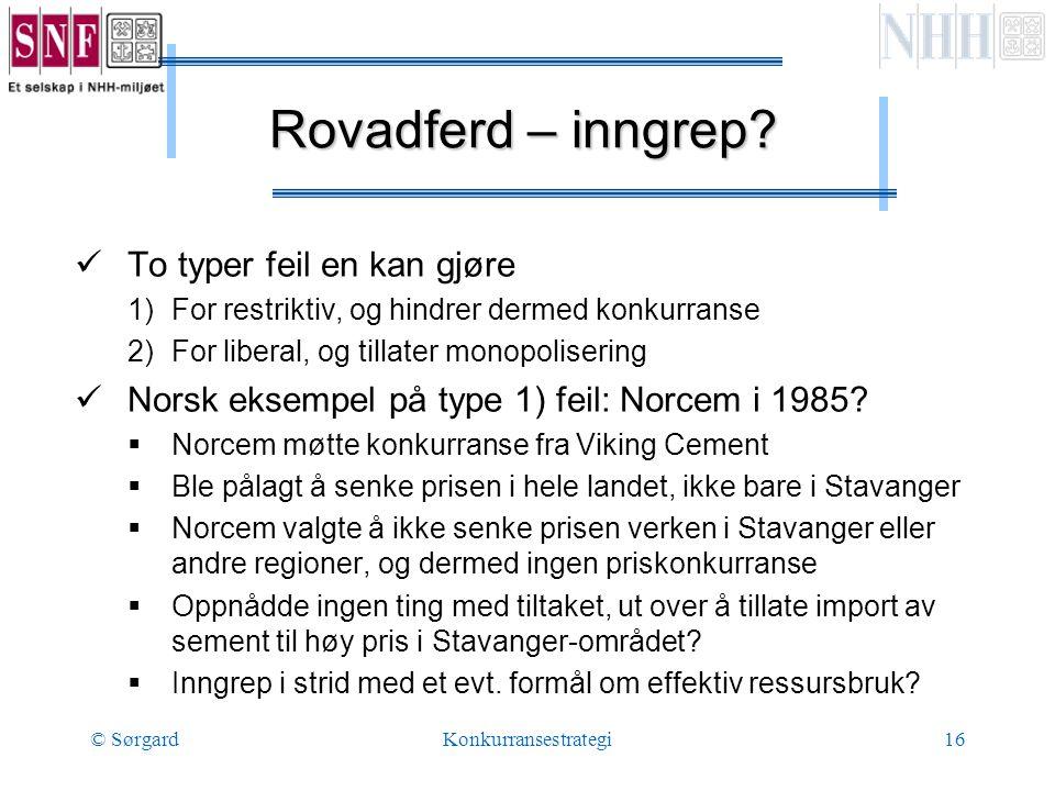 © SørgardKonkurransestrategi16 Rovadferd – inngrep.