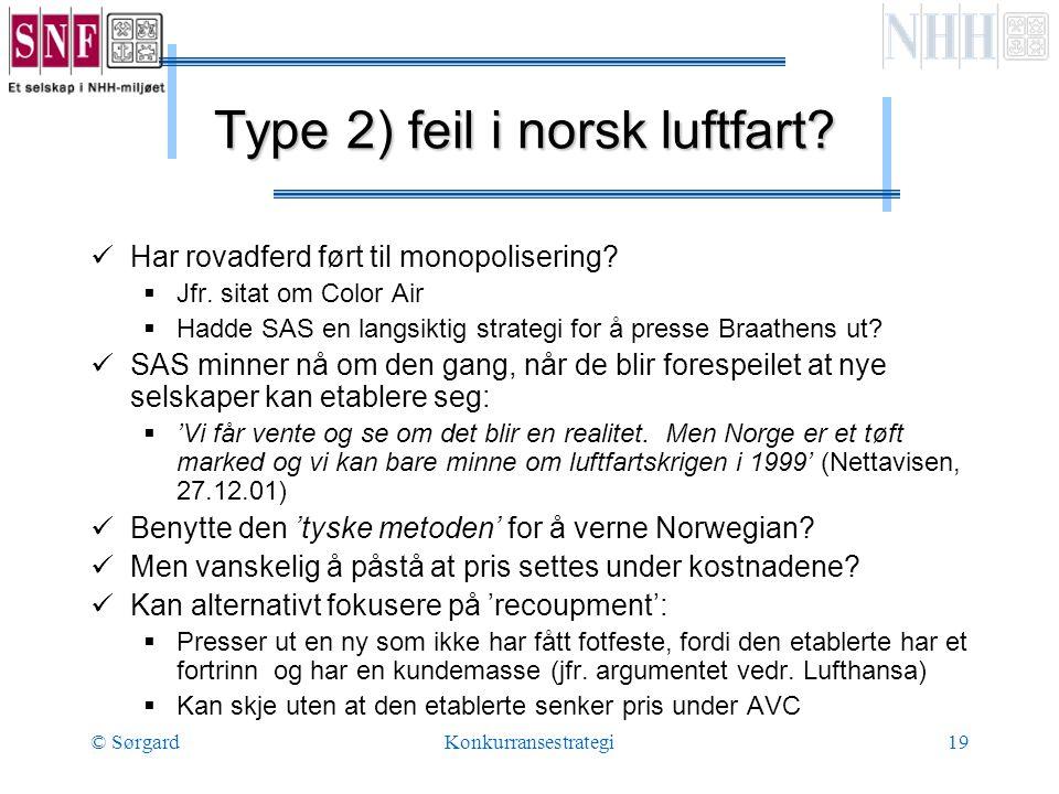© SørgardKonkurransestrategi19 Type 2) feil i norsk luftfart.