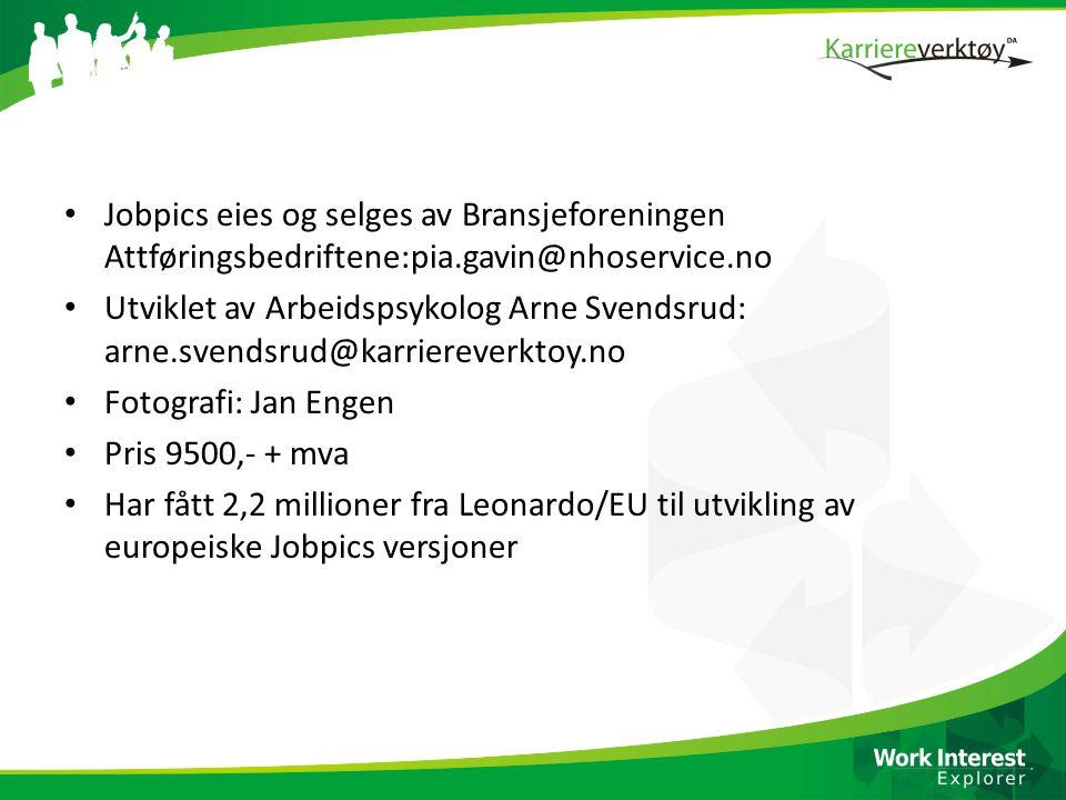 • Jobpics eies og selges av Bransjeforeningen Attføringsbedriftene:pia.gavin@nhoservice.no • Utviklet av Arbeidspsykolog Arne Svendsrud: arne.svendsru