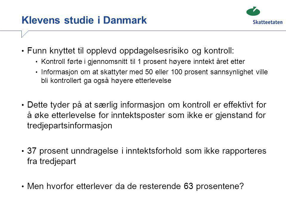 Klevens studie i Danmark • Funn knyttet til opplevd oppdagelsesrisiko og kontroll: • Kontroll førte i gjennomsnitt til 1 prosent høyere inntekt året e