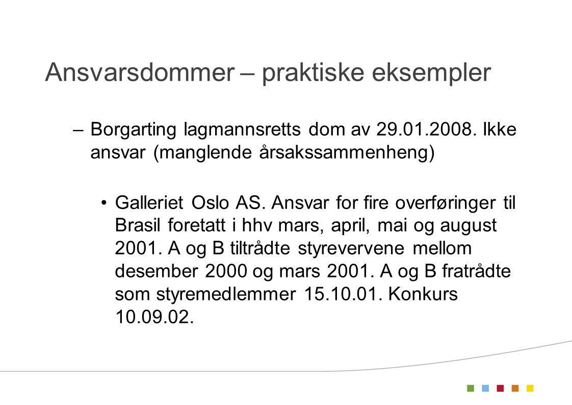Ansvarsdommer – praktiske eksempler –Borgarting lagmannsretts dom av 29.01.2008. Ikke ansvar (manglende årsakssammenheng) •Galleriet Oslo AS. Ansvar f