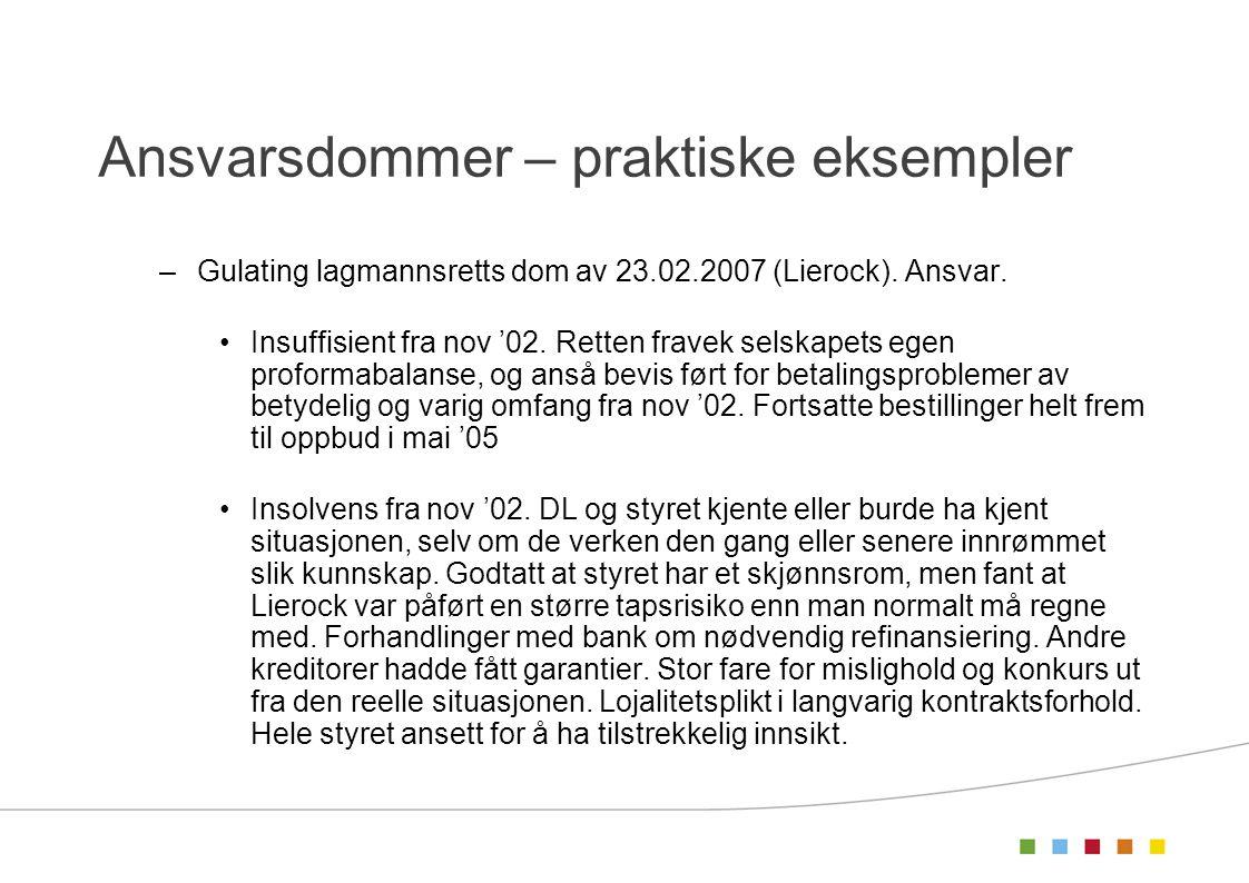 Ansvarsdommer – praktiske eksempler –Gulating lagmannsretts dom av 23.02.2007 (Lierock). Ansvar. •Insuffisient fra nov '02. Retten fravek selskapets e