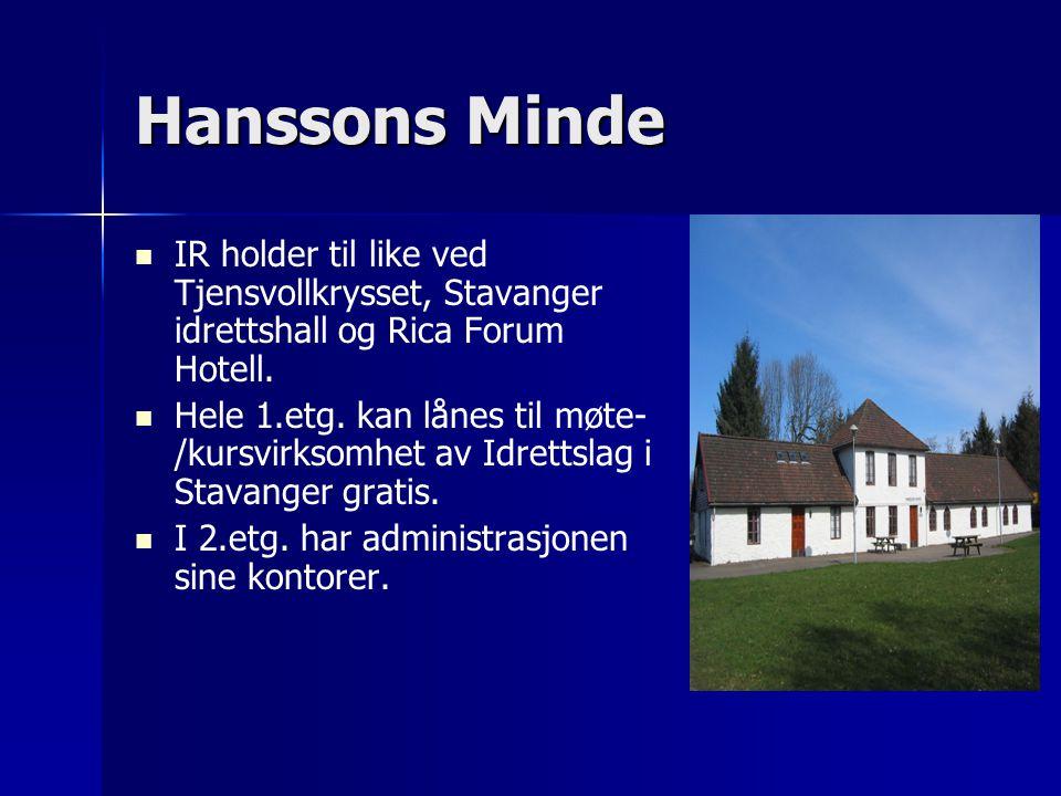 Hanssons Minde   IR holder til like ved Tjensvollkrysset, Stavanger idrettshall og Rica Forum Hotell.