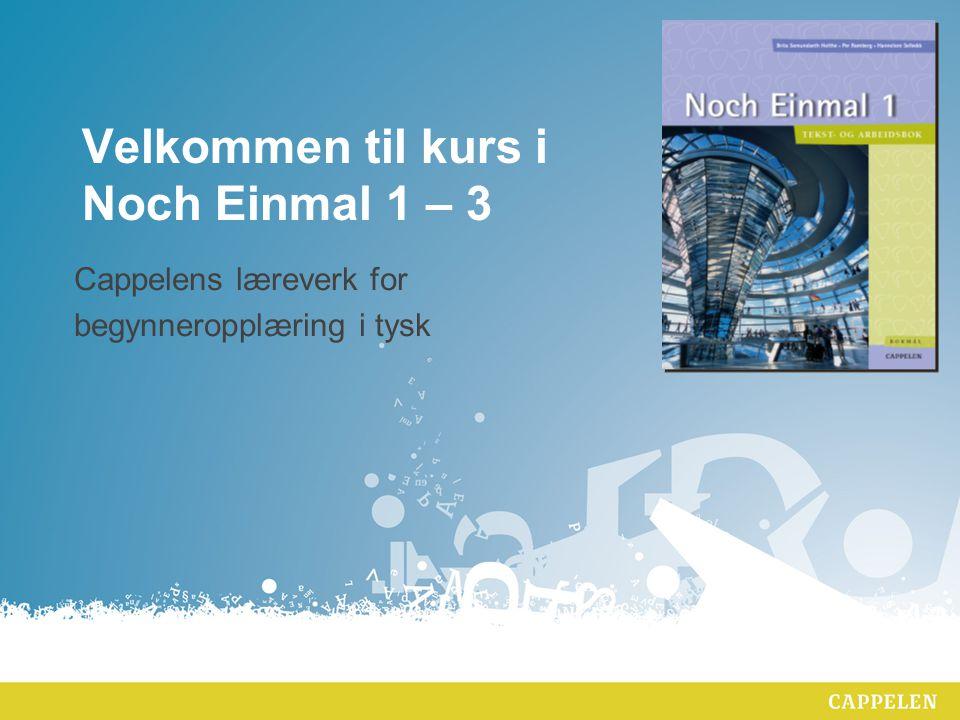 Velkommen til kurs i Noch Einmal 1 – 3 Cappelens læreverk for begynneropplæring i tysk