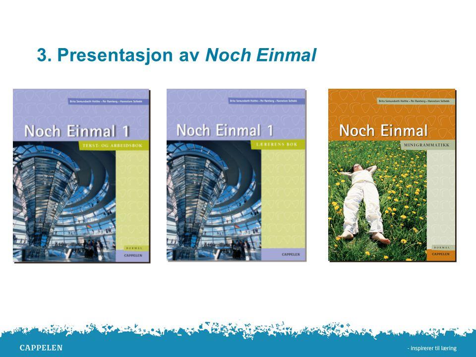 3. Presentasjon av Noch Einmal