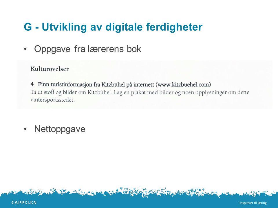 G - Utvikling av digitale ferdigheter •Oppgave fra lærerens bok •Nettoppgave