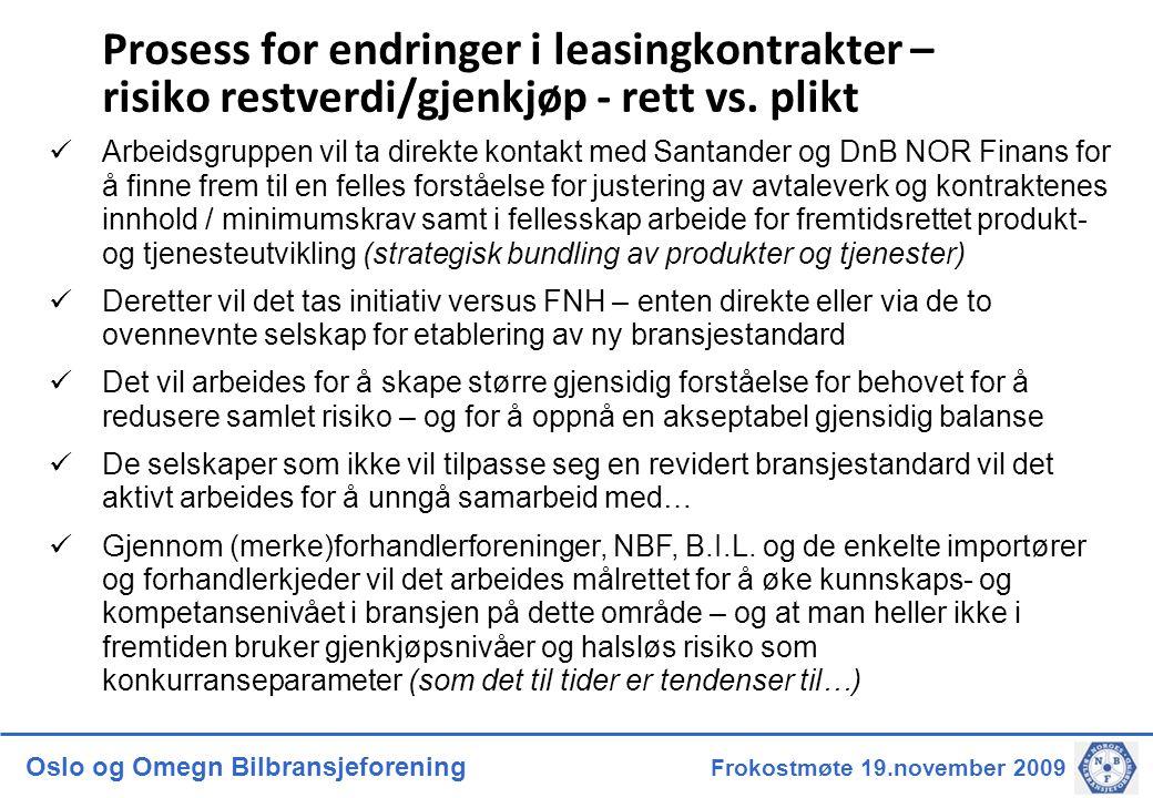 Oslo og Omegn Bilbransjeforening Frokostmøte 19.november 2009 Prosess for endringer i leasingkontrakter – risiko restverdi/gjenkjøp - rett vs.