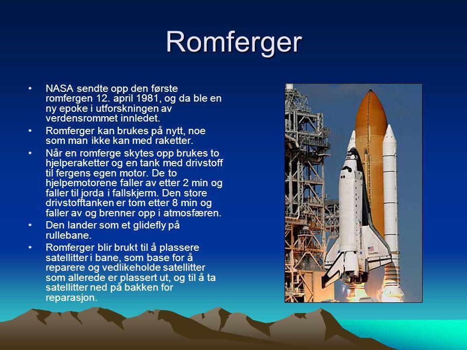 Romferger •NASA sendte opp den første romfergen 12. april 1981, og da ble en ny epoke i utforskningen av verdensrommet innledet. •Romferger kan brukes