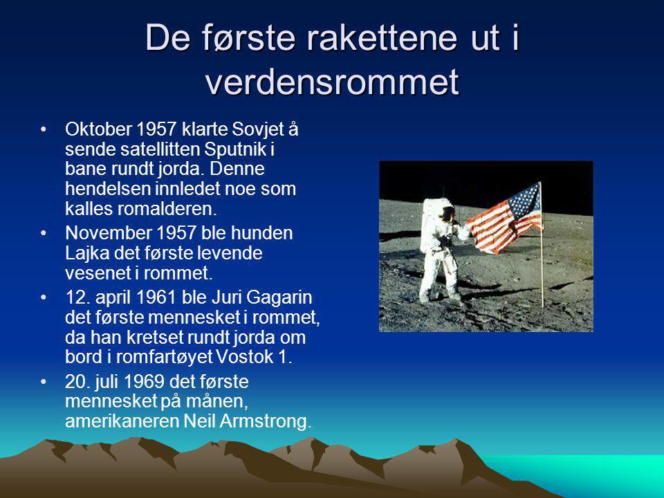 De første rakettene ut i verdensrommet •Oktober 1957 klarte Sovjet å sende satellitten Sputnik i bane rundt jorda. Denne hendelsen innledet noe som ka