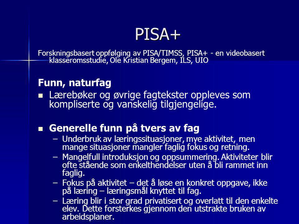 PISA+ Forskningsbasert oppfølging av PISA/TIMSS, PISA+ - en videobasert klasseromsstudie, Ole Kristian Bergem, ILS, UIO Funn, naturfag   Lærebøker o