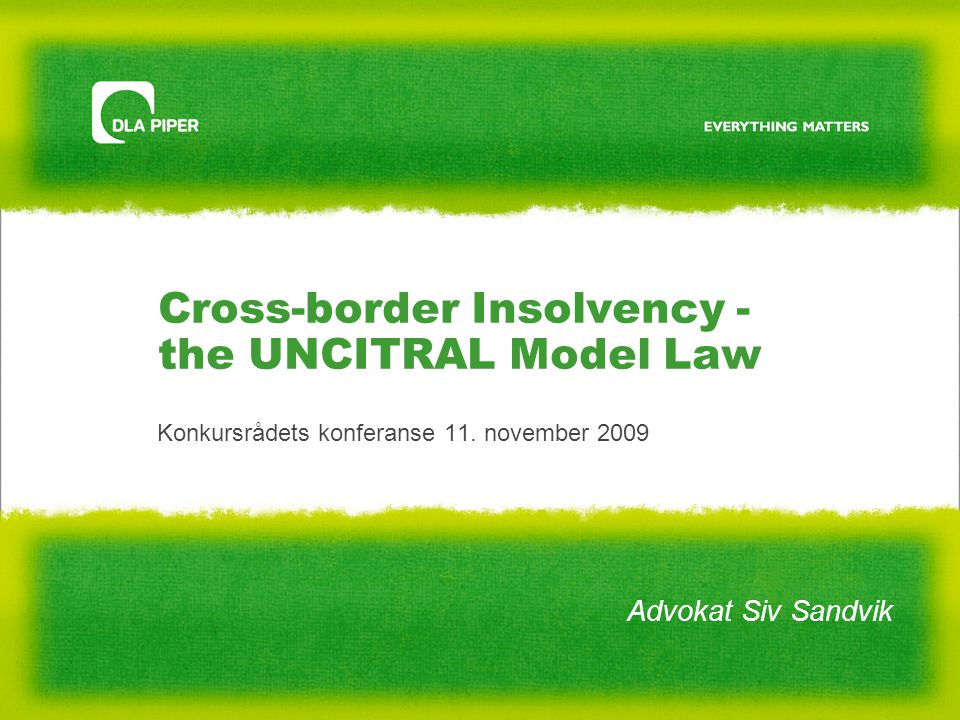 Cross-border Insolvency - the UNCITRAL Model Law Konkursrådets konferanse 11.