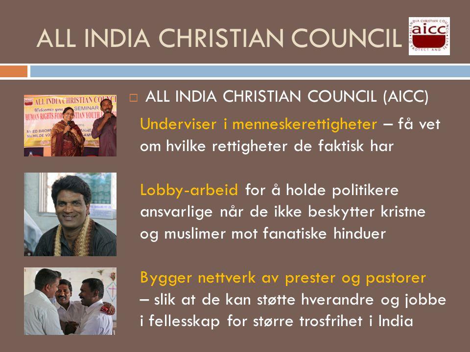ALL INDIA CHRISTIAN COUNCIL  ALL INDIA CHRISTIAN COUNCIL (AICC) Underviser i menneskerettigheter – få vet om hvilke rettigheter de faktisk har Lobby-