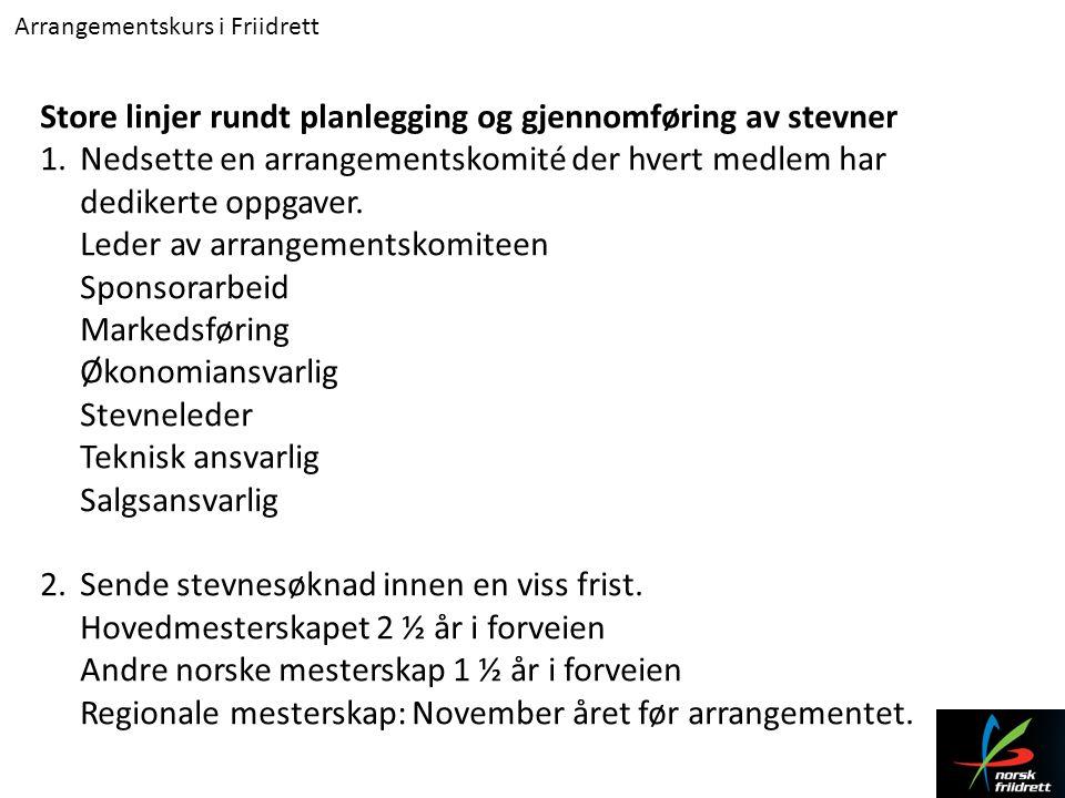 Arrangementskurs i Friidrett 3.Jobbe med å få økonomi i arrangementet.