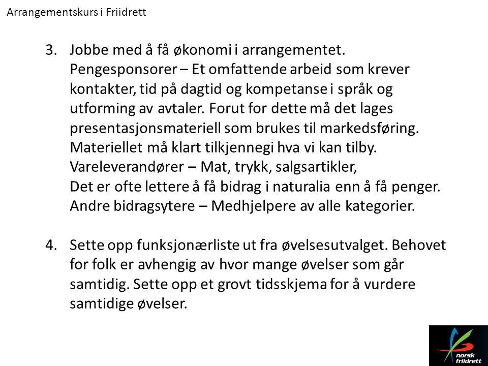 Arrangementskurs i Friidrett Her er ikke Friidrettens håndbok enig med satssonen i denne tabellen.