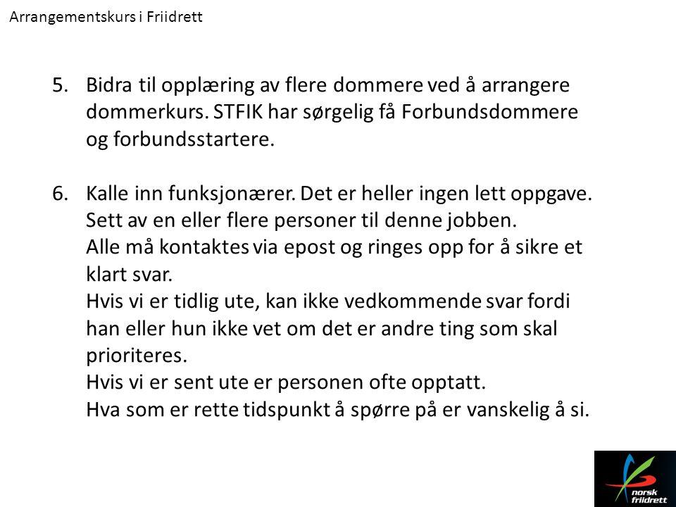 Arrangementskurs i Friidrett Diskos/Slegge/Spyd/Kule Funksjonærbehov: Ideelt 7 personer.