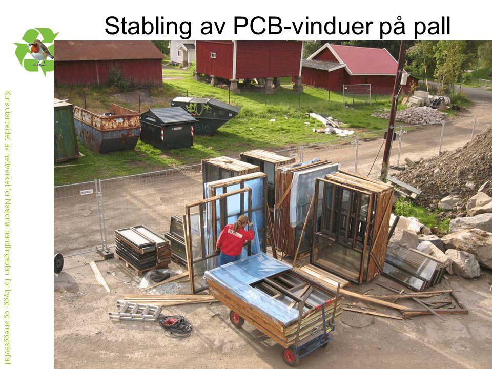 Kurs utarbeidet av nettverket for Nasjonal handlingsplan for bygg- og anleggsavfall Stabling av PCB-vinduer på pall