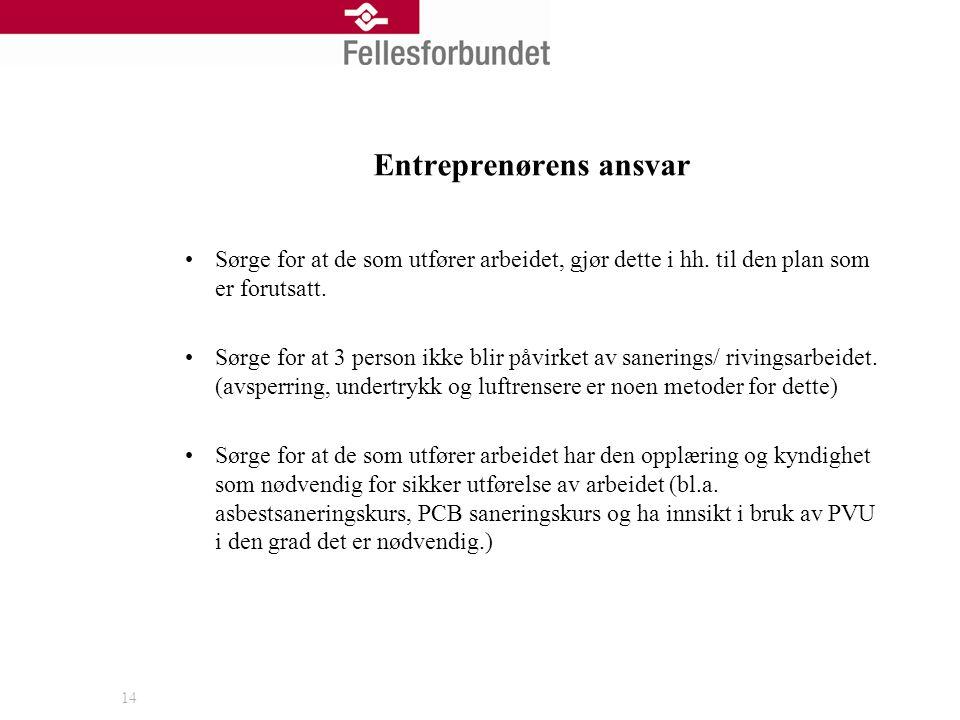 14 Entreprenørens ansvar •Sørge for at de som utfører arbeidet, gjør dette i hh. til den plan som er forutsatt. •Sørge for at 3 person ikke blir påvir