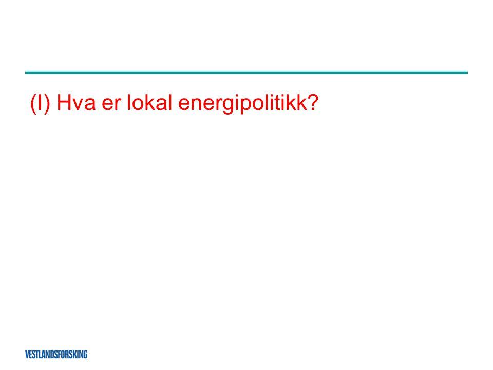 (I) Hva er lokal energipolitikk?