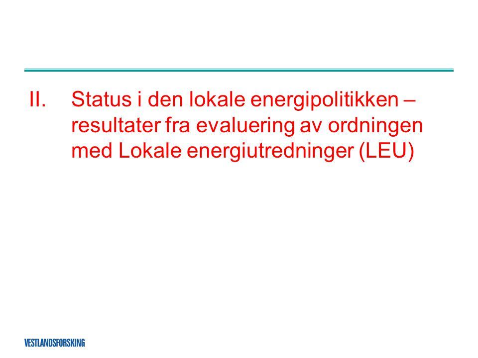 II.Status i den lokale energipolitikken – resultater fra evaluering av ordningen med Lokale energiutredninger (LEU)