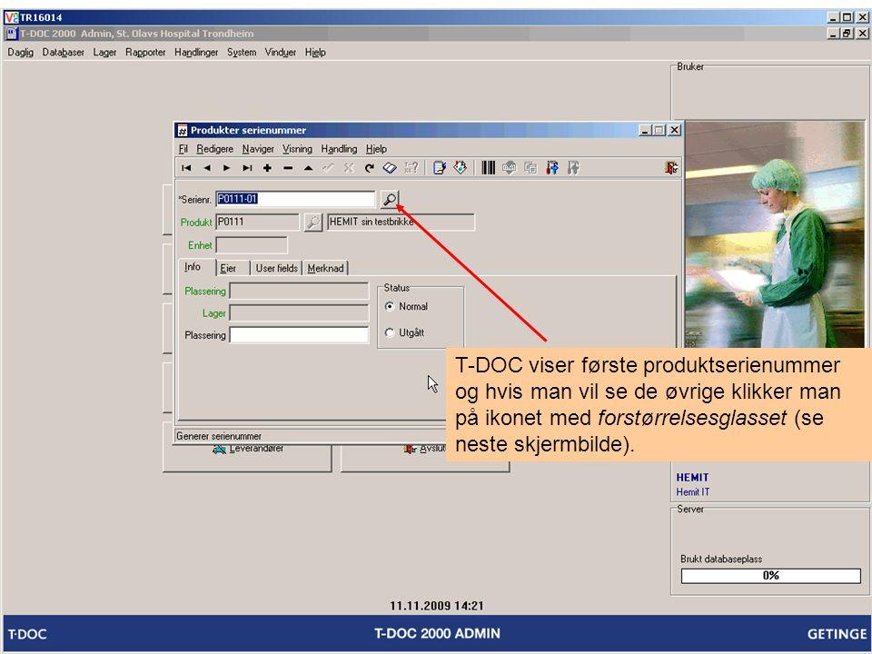 T-DOC viser første produktserienummer og hvis man vil se de øvrige klikker man på ikonet med forstørrelsesglasset (se neste skjermbilde).